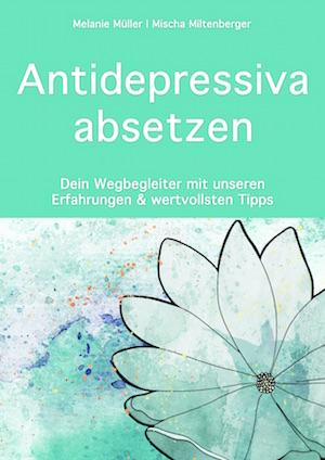 Antidepressiva absetzen: Dein Wegbegleiter - Erfahrungen